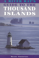 A River Rat s Guide to the Thousand Islands