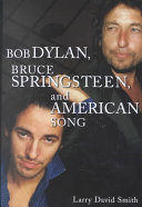 Bob Dylan  Bruce Springsteen  and American Song
