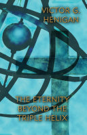 The Eternity Beyond The Triple Helix Book