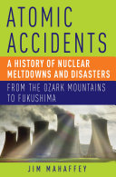 Atomic Accidents by James Mahaffey/