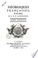 Géorgiques françaises, poème. Par J. B. R. Labergerie