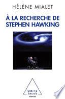 la recherche de Stephen Hawking