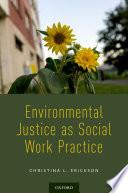Environmental Justice as Social Work Practice