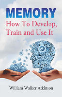 download ebook memory how to develop, train, and use it pdf epub