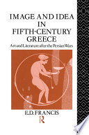 Image And Idea In Fifth Century Greece book
