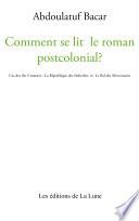 Comment se lit le roman postcolonial