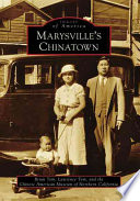 Marysville's Chinatown Chinatowns In America The Early Chinese Settlers Called