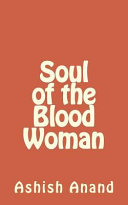 Soul Of The Blood Woman : burning soul and the power and love it...