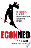 ECONned: How Unenlightened Self Interest Undermined Democracy and Corrupted Capitalism There Are Lots Of Proximate Causes Over Leverage