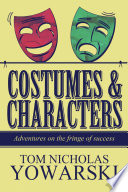 Costumes & Characters: Adventures on the fringe of success