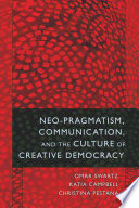 Neo pragmatism  Communication  and the Culture of Creative Democracy