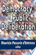 Democracy as Public Deliberation