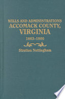 Wills and Administrations  Accomack County  Virginia  1663 1800