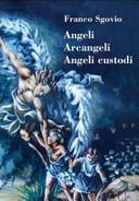 Angeli, arcangeli, angeli custodi