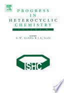 Progress In Heterocyclic Chemistry : chemistry, and covers the literature...