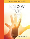 Know Be Do Bible Study Resource Be Do Is More Than A
