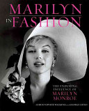 Marilyn In Fashion : star, legendary sex symbol, and...