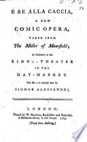 Il R   alla caccia  a new comic opera  taken from the Miller of Mansfield  etc   In verse   Ital    Eng