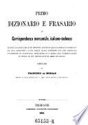 Primo dizionario e frasario di corrispondenza mercantile  italiano tedesco