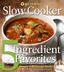Get Crocked Slow Cooker 5 Ingredient Favorites