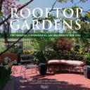 Rooftop Gardens : city through breathtaking full-color photographs--from...