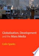 Globalization  Development and the Mass Media