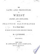 The Laws and Principles of Whist Stated and Explained and Its Practice Illustrated on an Original System by Means of Hands Played Completely Through Book PDF