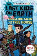 The Last Kids on Earth: Thrilling Tales from the Tree House (The Last Kids on Earth) Book