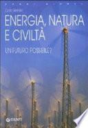 Energia  natura e civilt    Un futuro possibile