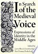 In Search of the Medieval Voice Expressions of Identity in the Middle Ages