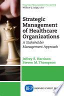 Strategic Management of Healthcare Organizations