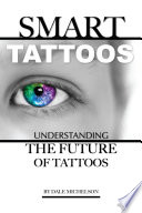 Smart Tattoos: Understanding the Future of Tattoos