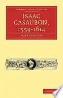 Isaac Casaubon  1559 1614