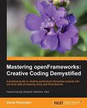 Mastering OpenFrameworks  Creative Coding Demystified