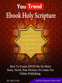 Ebook Holy Scripture  How To Create EPUB File On Short Story  Novel  Non Fiction  Or Comic For Online Publishing