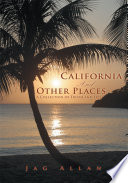 California and Other Places