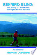 Running Blind: The Journey of a Blind Runner Training for Her First Marathon Pdf/ePub eBook