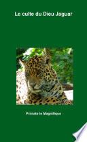 Le Culte Du Dieu Jaguar