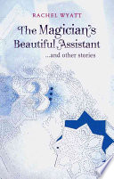 The Magician's Beautiful Assistant and Other Stories