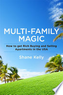 Multi-Family Magic: How to get Rich Buying and Selling Apartments in the USA Buying And Selling Apartments In The Usa Written