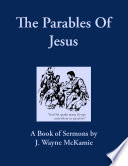 The Parables of Jesus  A Book of Sermons By  J  Wayne McKamie