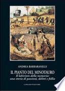 Il pianto del Minotauro  Il labirinto della memoria  una storia di passioni  delitti e follia