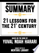 Book Extended Summary Of 21 Lessons For The 21st Century     Based On The Book By Yuval Noah Harari
