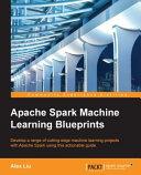 Apache Spark Machine Learning Blueprints