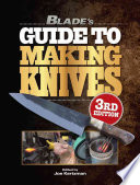 Blade's Guide to Making Knives