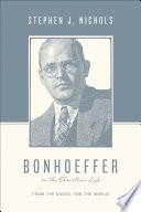 Bonhoeffer on the Christian Life