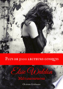 Elsie Waldon : T.1 - Métamorphose