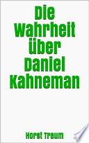 Die Wahrheit über Daniel Kahneman