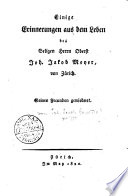 Einige Erinnerungen aus dem Leben des Seligen Herrn Oberst Joh. Jakob Meyer, von Zurich. Seinen freunden gewiedmet