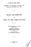 Heads and Subheads for Index to New York Statutes